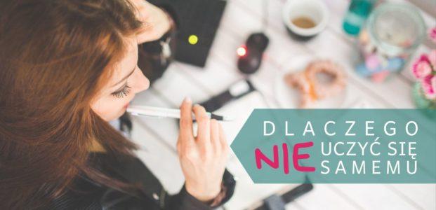 NIE ucz się sam! 5 powodów dlaczego